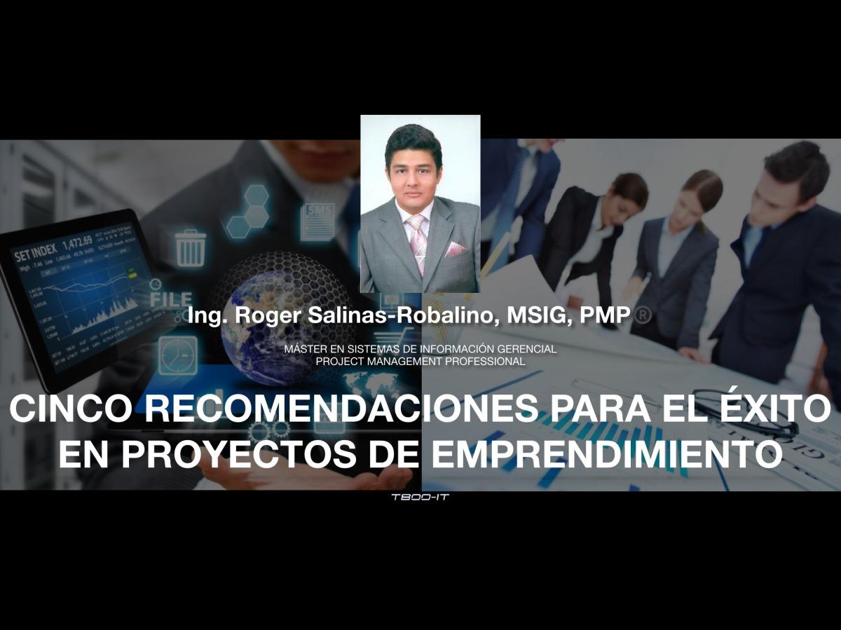 (VIDEO) Cinco (+1) Recomendaciones para el Éxito en Proyectos yEmprendimientos
